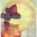 Lemons and Life….